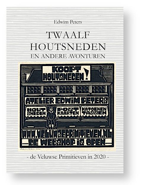Boekje #1:Twaalf Houtsneden en Andere Avonturen: de Veluwse Primitieven in 2020